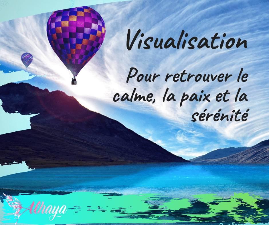 Visualisation - Pour retrouver le calme, la paix et la sérénité - Alhaya