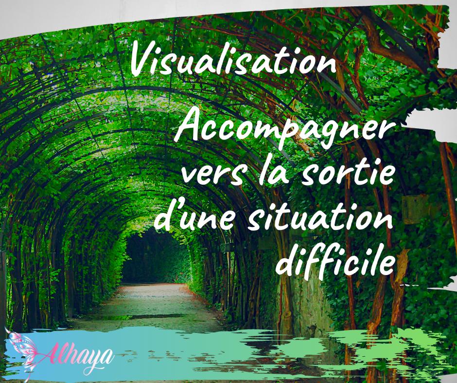 Visualisation qui accompagne vers la sortie d'une situation difficile - Le tunnel - Alhaya